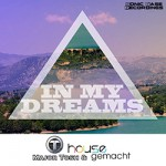 Major Tosh & Housegemacht - In My Dreams